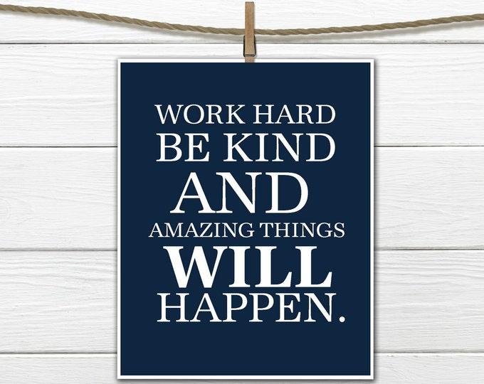 Work Hard and Be Kind 8x10 Printable Custom Colors PDF