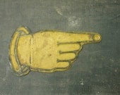 antique 1910's embossed tin pointing finger sign, directional finger