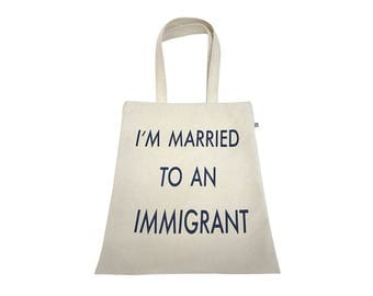 I am married to an immigrant tote
