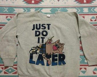 Vintage Sharky's Just Do It Later Sweatshirt