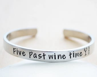 Silver Cuff Bracelet - Five Past Wine Time Cuff - Wine Gift - Humorous Gift - Funny Graduation Gift - Wine Hand Stamped Bracelet