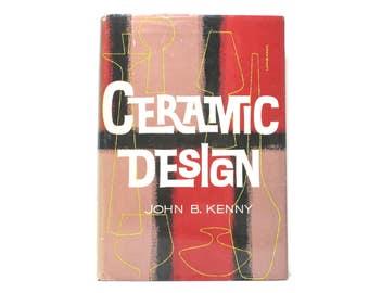 Ceramic Design by John B. Kenny 1971 Vintage Book ~ Jacket Design by Joseph Lombardo