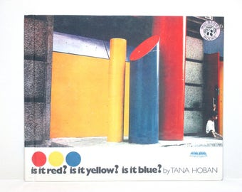 Is It Red? Is It Yellow? Is It Blue? An Adventure in Color by Tana Hoban 1987 Vintage Children's Learning Colors Book