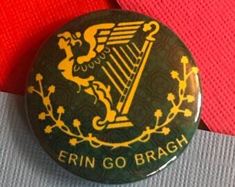 Erin Go Bragh Pinback Button, Irish Button, Ireland Button, Ireland Quote, Saint Patricks Pin, Ireland Badge, Pin back Button, Irish Magnet