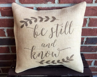 Burlap be still and know pillow