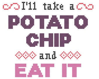 PDF PATTERN I'll take a potato chip and eat it cross stitch