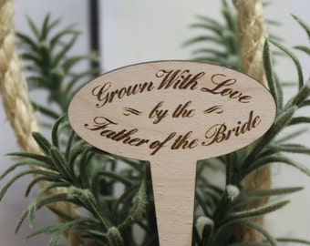 Favors Stakes/Wedding Stakes/Grown with Love/By The Father of the Bride/Wooden Stakes/Plant Stakes/Engraved/Reception/10 Wooden Stakes