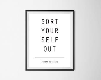 """Typography Art - """"SORT YOURSELF OUT"""" Jordan Peterson - Instant Download"""