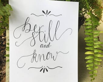 Be Still And Know -  Hand Lettered Art Print