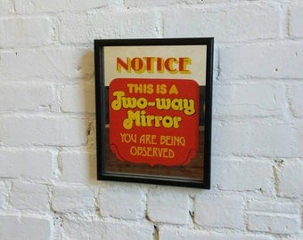 Vintage Notice this is a two way mirror you are being observed funny wall art