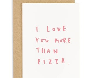 Love You More Than Pizza Valentine's Day Card - Anniversary Card - Pizza Greeting Card - Valentines Card - CC192