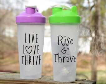 Shaker Bottles - LiveLoveThrive - Rise&Thrive - Design Your Own!