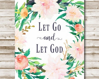 Let Go And Let God Printable Inspirational Print Floral Home Decor Bedroom Wall Art 5x7 8x10 11x14 Peach Home Decor Scripture Quote