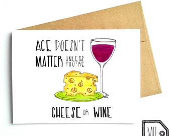 Birthday card - Funny birthday card - Happy birthday card - Age doesn't matter unless you're cheese or wine - cheese wine illustration
