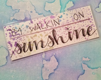 Handmade, I'm Walkin' On Sunshine Watercolor Quote Bookmark, Laminated