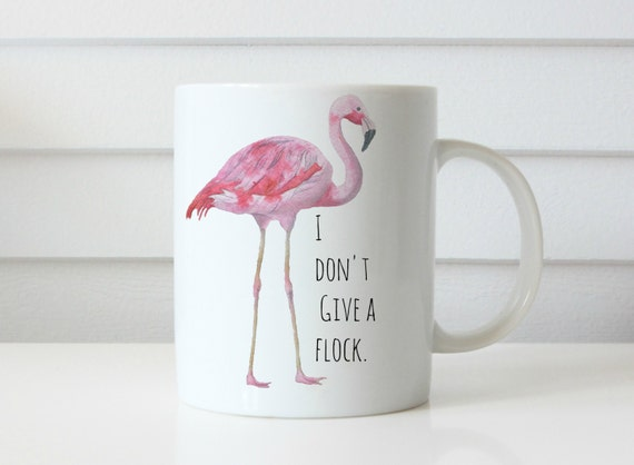 Flamingo mug dont give a flock mug watercolor flamingo mug bird mug gift mug flamingo coffee mug