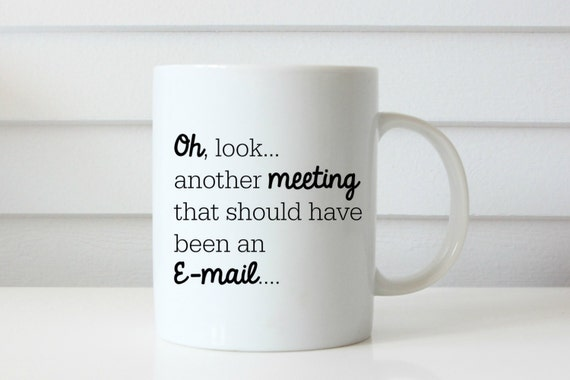 another meeting mug meeting mug work mug corporate america coffee mug funny mug working mom mug