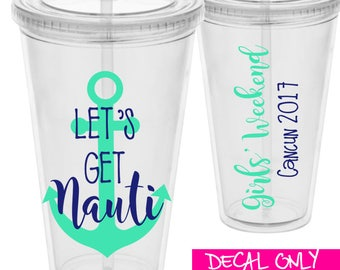 Let's Get Nauti Decals - Girls Weekend, Trip, Getaway, Bachelorette Party Decal | DIY Vinyl Stickers for Wine Glass, Yeti, Plastic Tumbler