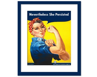 Nevertheless She Persisted Art Print - Elizabeth Warren Quote - Feminist Feminism - Rosie the Riveter - Women's Rights Protest - WWII Poster