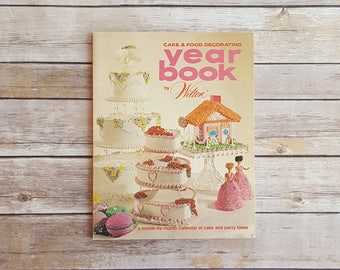 Wilton Cake Cookbook Cake and Food Decorating Year Book By Wilton Month By Month Calendar Cake Party Ideas 70s Retro Cake Pan Baking Themes
