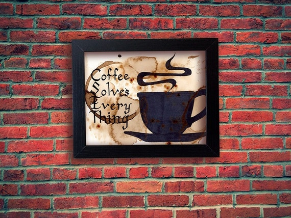 Coffee Art- Coffee Solves Everything, Sharpie Art, Coffee Stained Paper, Kitchen Decor, Coffee Bar, Coffee Saying, Coffee Lover Gift, Coffee