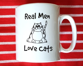 Cat Mug - Funny Cat Mug - Cats - Real Men Love Cats - Great Christmas Gift