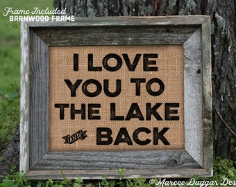 Framed Lake Burlap Print |  Love you to the Lake and Back | Man Cave | Lodge | Nature | lake | Woods | 242