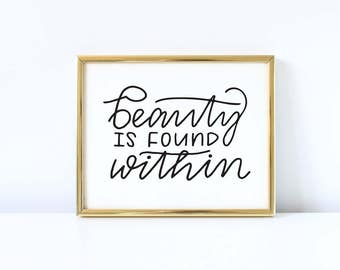 Beauty Is Found Within - Inspirational Quote - 8x10 Instant Download Hand Lettered Quote, Calligraphy Print, Home Decor, Housewarming