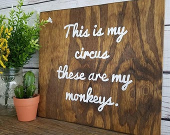Funny Mom Sign, Wood Sign, Mother's Day Gift, Mother's Day Sign, This is my circus, these are my monkeys, Unique Mom Gift, Mom Decor