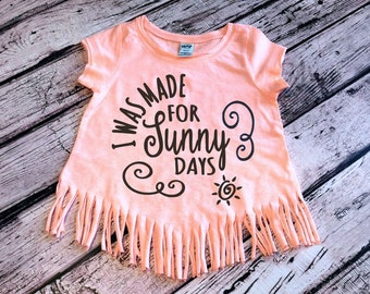 I Was Made For Sunny Days, Hello Summer, Summer Days, Toddler Girl Shirt Toddler Girl Fringe Shirt, Toddler Shirt, Toddler Girls Clothes