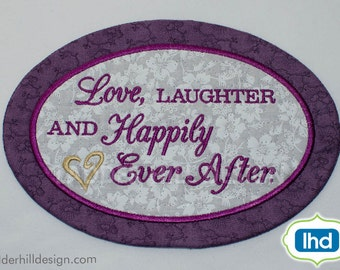 ITH Mug Rug Embroidery Design -- Love Laughter and Happily Ever After -- Happily Ever After Wedding Mug Rug -- Wedding Embroidery MR006