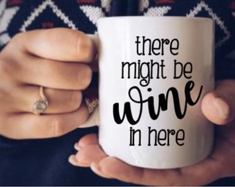 There might be wine in here coffee mug - 11oz