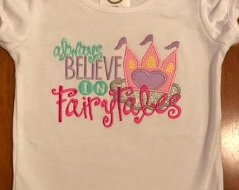 Always Believe in Fairytales Princess Castle Embroidered Shirt or Baby Bodysuit