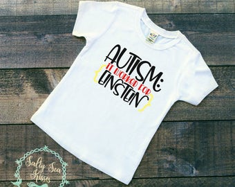 Autism it worked for Einstein- Kid's T-Shirt- Autism Awareness Shirt- Toddler Autism Shirt