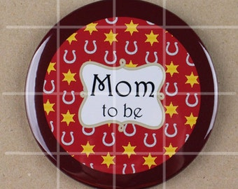 3.5 button pin, mom to be,dad to be,cowboy baby shower,cowgirl baby shower button pin,western themed baby shower,baby shower pin