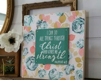 I can do all things through Christ who strengthens me - Philippians 4:13 - hand painted wood sign