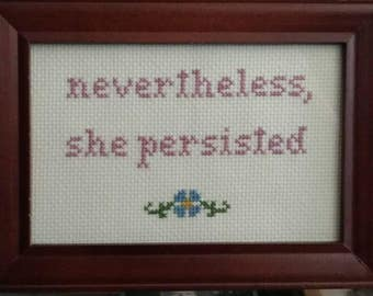 Nevertheless She Persisted Cross Stitch! 10% of all Resistance items go to the ACLU, because we're gonna need their help as the world burns.