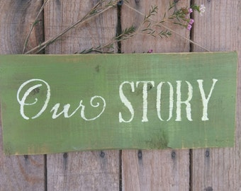 Wooden Sign Our Story Reclaimed Wood  Rustic Decor