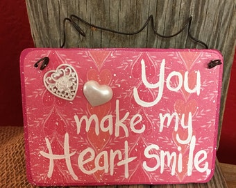 You make my heart smile cute Valentine love message sign