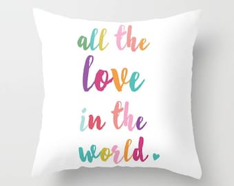 All the love in the world Pillow with insert cover - nursery decor - By Aldari Home