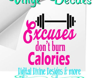 Excuses don't burn Calories Vinyl Decal