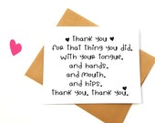 Thank you for that thing you did with your mouth card-Naughty Valentine's Day Card-naughty anniversary card