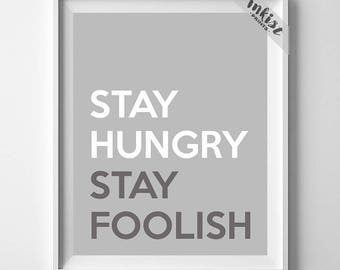 Stay Hungry Stay Foolish, Inspirational Quote, Steve Jobs Quote, Typography Print, Wall Art, Motivational Print, Christmas Gift