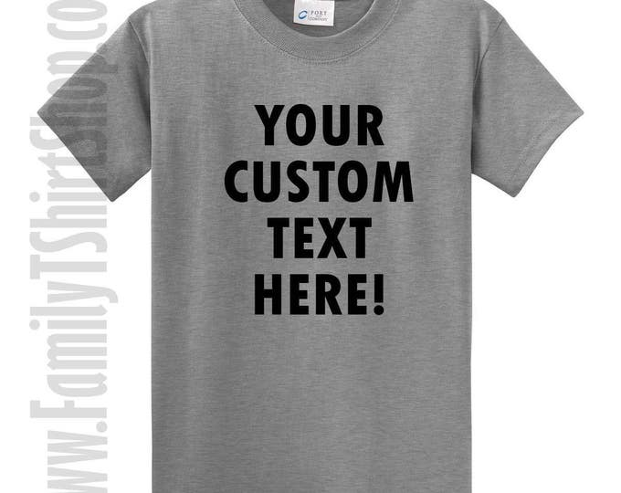 Custom Text T-Shirt – Add Your Own Custom Text