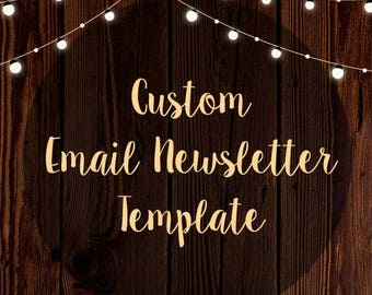 Custom Email Newsletter Template – Mobile Responsive – HTML email template - Mailchimp Template - Email Template Design - FREE Installation