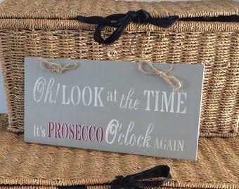 It's Prosecco O'Clock wooden sign/plaque - shabbychic - Hand Stencilled