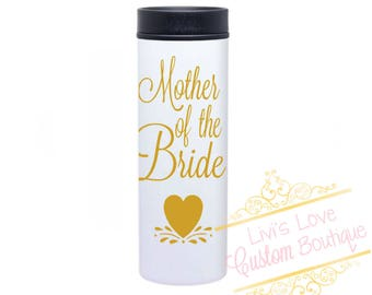 Mother of the Bride Coffee to go Cup Coffee Tumbler Mug Insulated Travel Tea To-Go Cup 16 ounce traveling thermos Stainless Steel Wedding