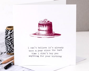 Funny Birthday Card; Didn't Buy Anything For Your Birthday; Honest Birthday Card; Birthday Card For Her; GC198