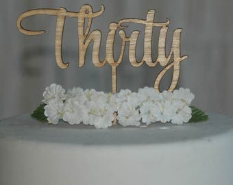 Wooden Thirty Birthday Cake Topper, 30th Anniversary cake decoration, Rustic 30th Cake decor