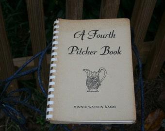 A Fourth Pitcher Book - Minnie Watson Kamm - Spiral bound - 1950 reference book
